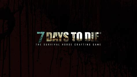 16 7 Days To Die Hd Wallpapers  Background Images