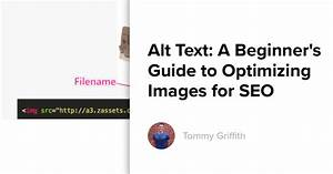 Alt Text  A Beginner U0026 39 S Guide To Optimizing Images For Seo