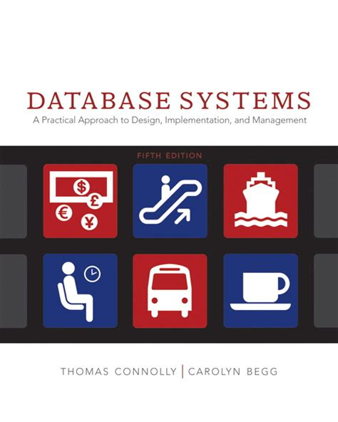 database systems design implementation and management connolly begg database systems a practical approach to