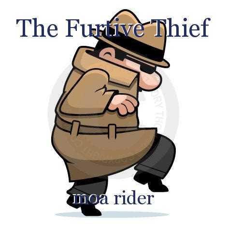 The Furtive Thief, short story by moa rider