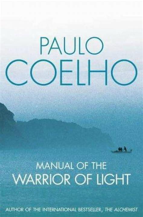 warrior of the light paulo coelho warrior of light lectura