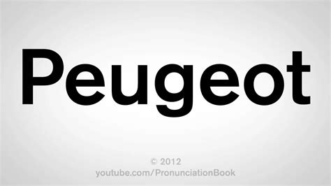 Peugeot Pronunciation how to pronounce peugeot
