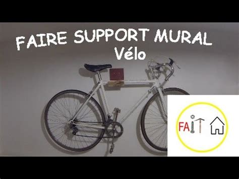 support velo mural faire un support mural v 233 lo