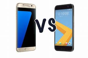 Samsung Galaxy S7 Edge Vs Htc 10  Which Is The Best