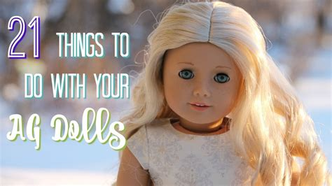 21 Things To Do With Your Ag Dolls! Youtube