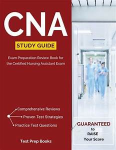 Cna Study Guide  Exam Preparation Review Book For The