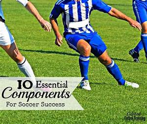 10 Essential Components For Soccer Success