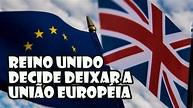 Reino Unido decide deixar a União Européia - YouTube
