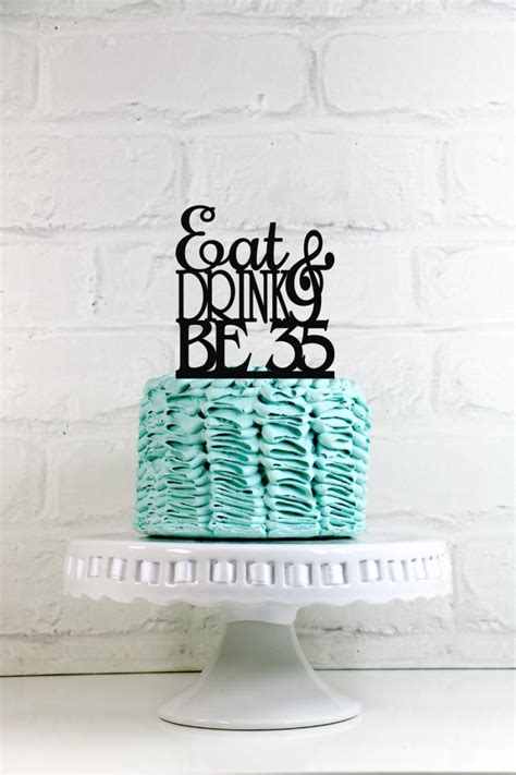 35th birthday cake topper 35th eat drink and be 35 35th birthday cake topper or sign