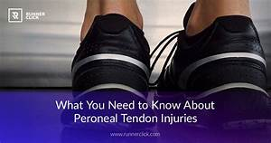 What You Need To Know About Peroneal Tendon Injuries