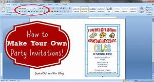 how to make your own party invitations just a girl and With how to print wedding invitations using word