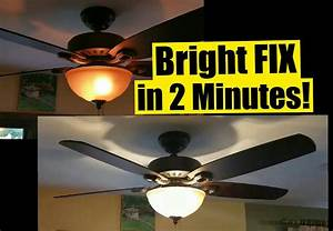 Min fix for dim ceiling fan lights safe no wiring
