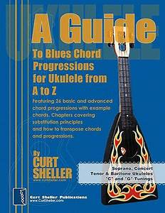 A Guide To Blues Chords Progressions For Ukulele From A To