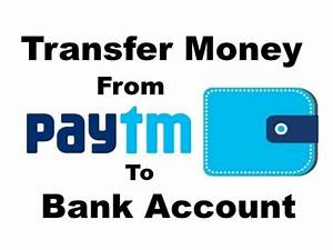 Full Guide On How To Transfer Money From Paytm To Bank Account