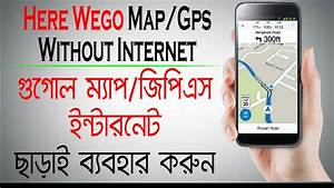 Here We Go Gps : how to use google maps gps offline on android here we go android apk youtube ~ Medecine-chirurgie-esthetiques.com Avis de Voitures