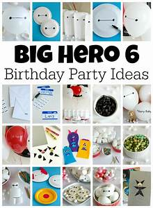 Big Hero 6 Birthday Party Ideas Make and Takes