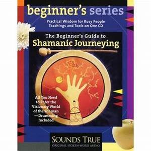 Sandra Ingerman   The Beginner U0026 39 S Guide To Shamanic
