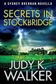 Secrets in Stockbridge: A Sydney Brennan Novella by Judy K. Walker - Read Online