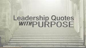 Leadership Quotes with Purpose - Customer Experience ...