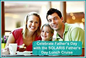 Celebrate Father's Day with the SOLARIS Father's Day Lunch ...
