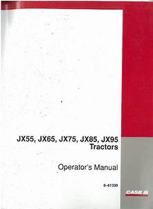 Case Ih Tractor Jx55 Jx65 Jx75 Jx85 Jx95 Operators Manual
