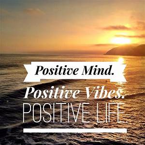 Positive Vibes Quotes. QuotesGram  Positive