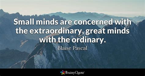 small minds  concerned   extraordinary great
