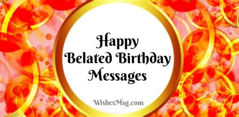 belated birthday wishes messages   wishesmsg