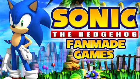 sonic fan made games top 5 sonic the hedgehog fan made games youtube