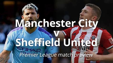 Man City v Sheffield United - Premier League Match Preview ...