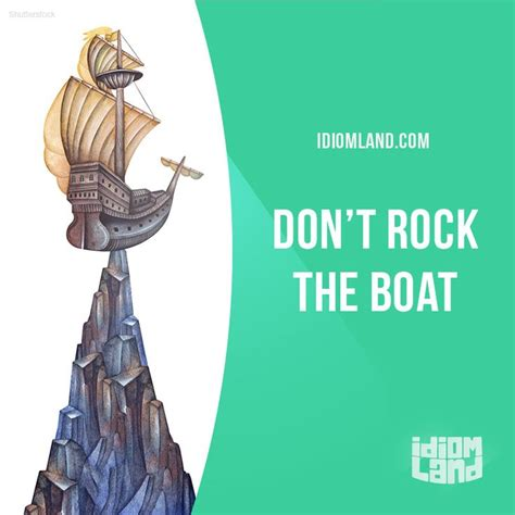 Don T Rock The Boat Proverb by 99 Best Idioms Slang Images On Pinterest
