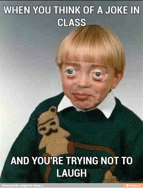 Trying Not To Laugh Meme - when you think of a joke in class and youre trying not to laugh reinvented by joelg69 for ifunny