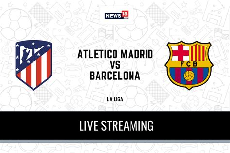 La Liga 2020-21 Atletico Madrid vs Barcelona LIVE ...