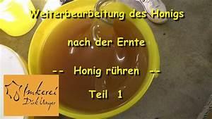 Rasenmähen Ab Wann : bearbeitung des honigs nach der ernte honig r hren teil ~ Watch28wear.com Haus und Dekorationen