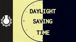 Daylight Saving Time Explained Youtube