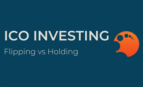 Ico marketing guide is very helpful to analyze the current ico market and the competitors. Flipping or Holding - which investing strategy to choose?