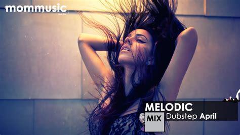 Melodic Dubstep Mix April 2013