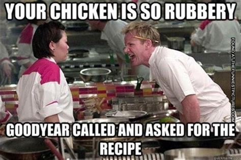Chef Ramsy Meme - gordon ramsay is good at yelling funniest pictures