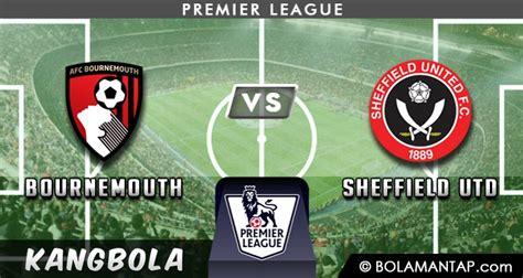 Preview dan Prediksi Bournemouth vs Sheffield United 10 ...