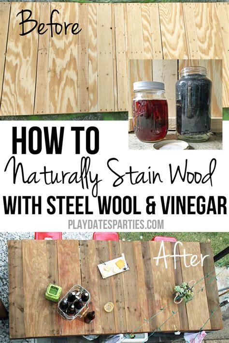 naturally stain wood  vinegar  steel wool