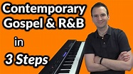 Play Contemporary Gospel & R&B Piano in 3 Steps - YouTube