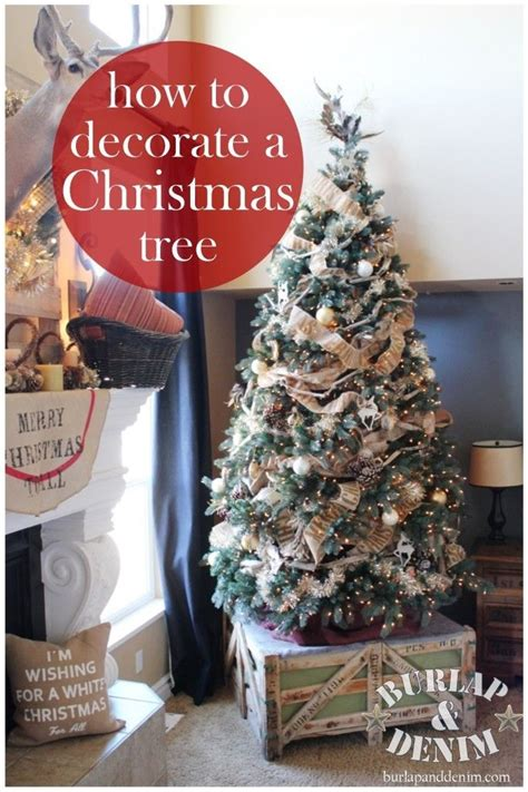 how to decorate a christmas tree from start to finish how to decorate a tree burlap and denim