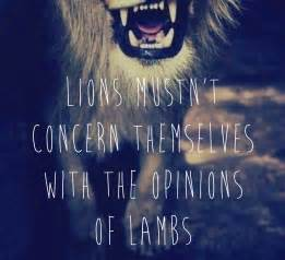 Lions Do Not Concern Themselves Quote