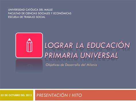 ppt lograr la educaci 211 n primaria universal powerpoint presentation id 4156432