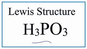 How To Draw The Lewis Dot Structure For H3po3  Phosphorous