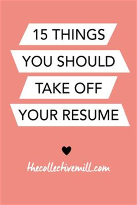 15 Things To Not Put On A Resume by 1000 Images About On Resume Interviews And Questions