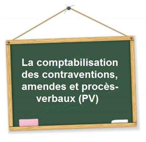 bureau des amendes comment comptabiliser les contraventions amendes et