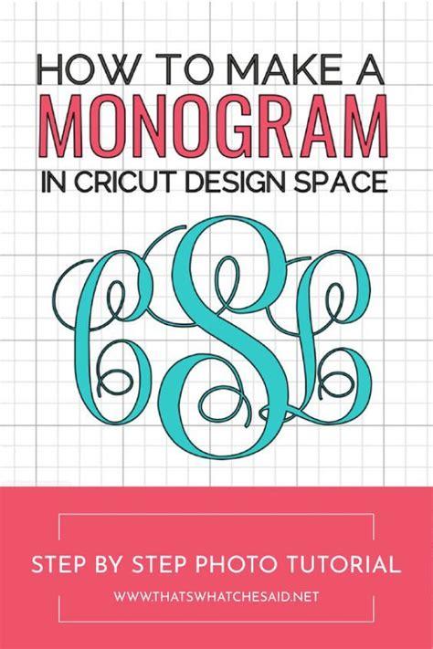 monogram  cricut design space cricut monogram diy cricut monogram maker