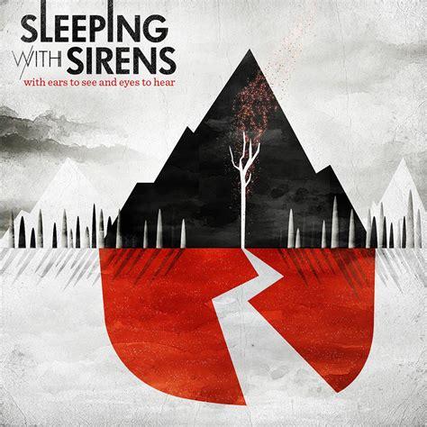 sleeping  sirens  ears    eyes  hear