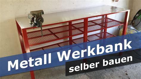 überdachung selber bauen metall metall werkbank selber bauen diy werkstatt tisch